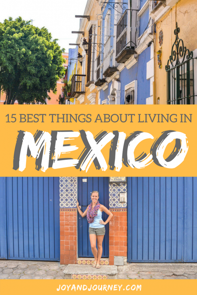 Best things about living in Mexico