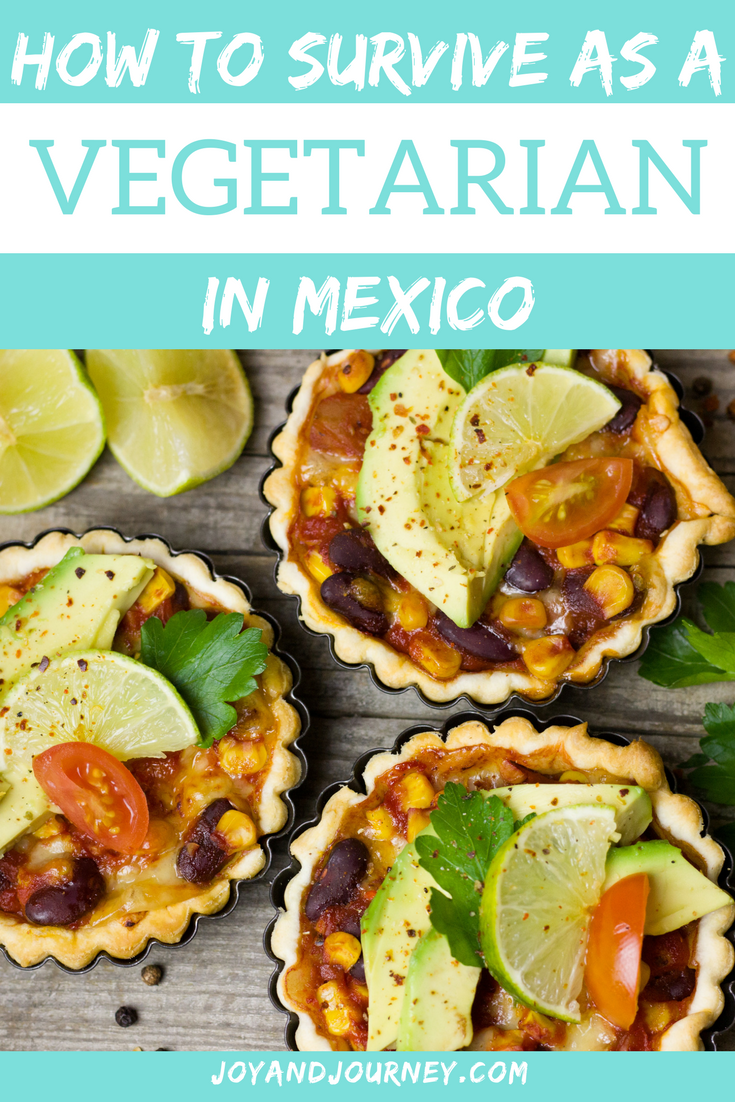 How to Survive as a Vegetarian in Mexico