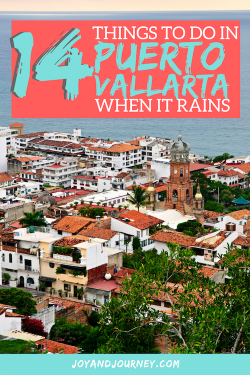 14 Things to Do in Puerto Vallarta Mexico When It Rains